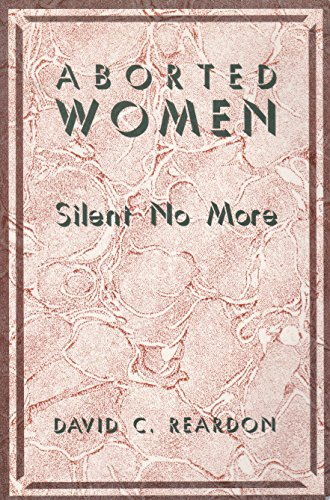 Aborted Women: Silent No More: Reardon, David C.