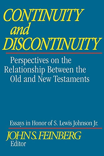 9780891074687: Continuity and Discontinuity (Essays in Honor of S. Lewis Johnson, Jr.): Perspectives on the Relationship Between the Old and New Testaments