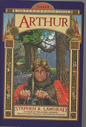Arthur (The Pendragon Cycle, Book 3): Steve Lawhead
