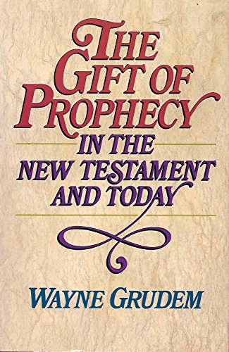 9780891074953: The Gift of Prophecy: In the New Testament and Today