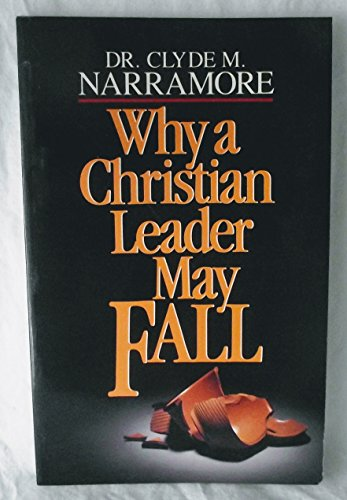 Why a Christian Leader May Fall: Narramore, Clylde M.