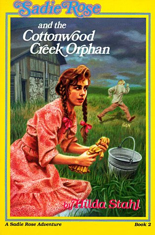 9780891075134: Sadie Rose and the Cottonwood Creek Orphan (Sadie Rose Adventure, Book 2)