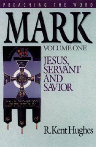 9780891075226: Mark (Vol. 1): Jesus, Servant and Savior (Preaching the Word)
