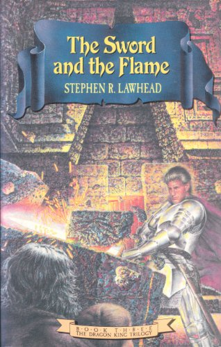 9780891075653: The Sword and the Flame (The Dragon King Trilogy, Book 3)