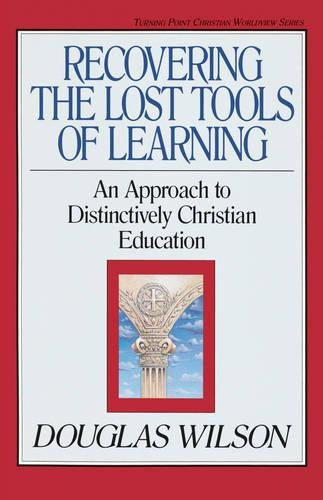 9780891075837: Recovering the Lost Tools of Learning: An Approach to Distinctively Christian Education