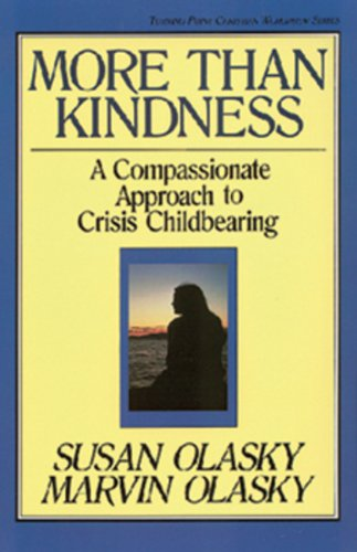 More than Kindness: A Compassionate Approach to: Olasky, Susan; Olasky,