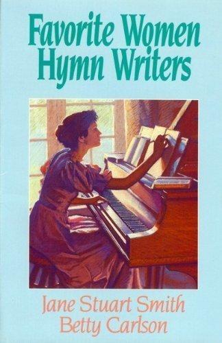 FAVORITE WOMEN HYMN WRITERS: Smith, Jane Stuart