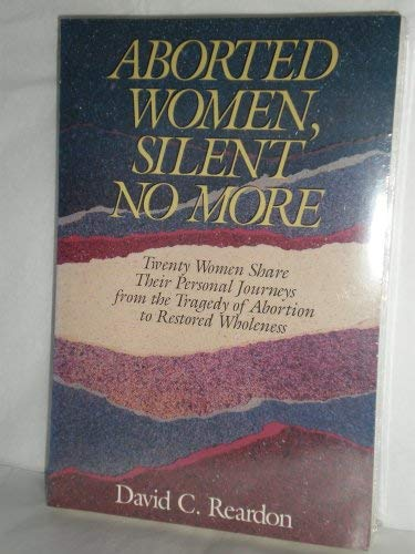 9780891075950: Aborted Women: Silent No More