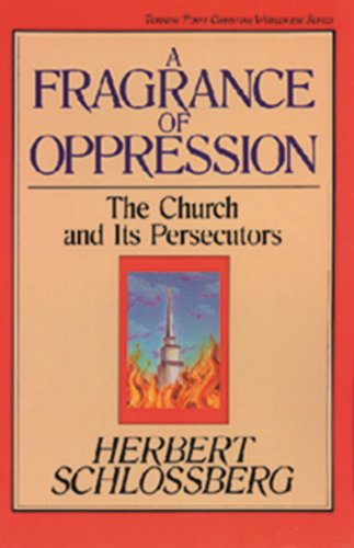 9780891076261: A Fragrance of Oppression: The Church and Its Persecutors (TURNING POINT CHRISTIAN WORLDVIEW SERIES)