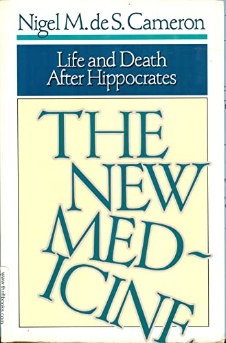 The New Medicine: Life and Death After: Cameron, Nigel M.