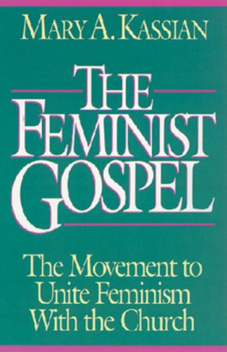 9780891076520: The Feminist Gospel: The Movement to Unite Feminism With the Church