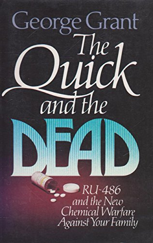 9780891076643: The Quick and the Dead: Ru 486 and the New Chemical Warfare Against Your Family