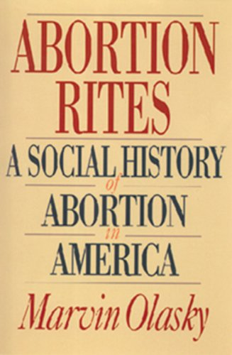 9780891076872: Abortion Rites: A Social History of Abortion in America