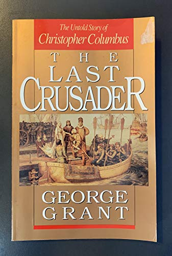9780891076902: The Last Crusader: The Untold Story of Christopher Columbus