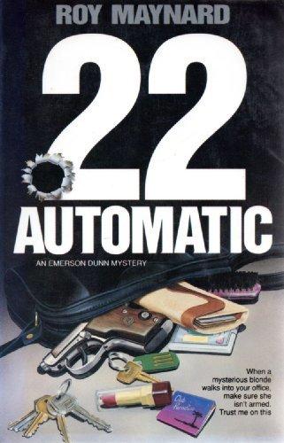 22 Automatic : An Emerson Dunn Mystery: Maynard, Roy