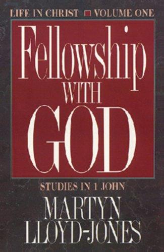 Life in Christ: Studies in 1 John (Us) (Studies in I John, Vol 1) (0891077057) by D. Martyn Lloyd-Jones