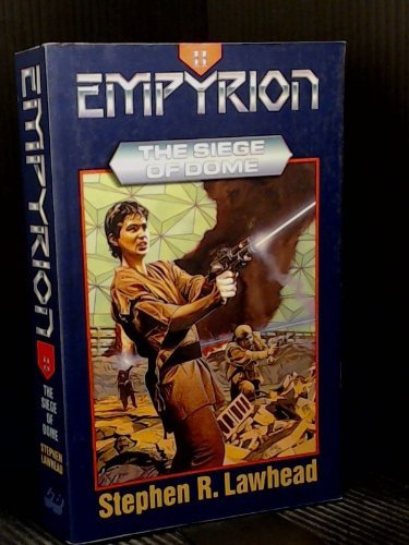 Empyrion II: The Siege of Dome: Lawhead, Steve