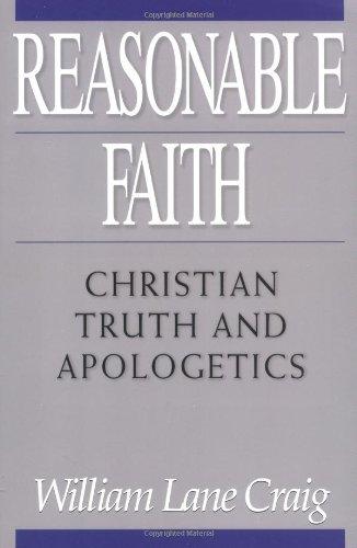 9780891077640: Reasonable Faith: Christian Truth and Apologetics