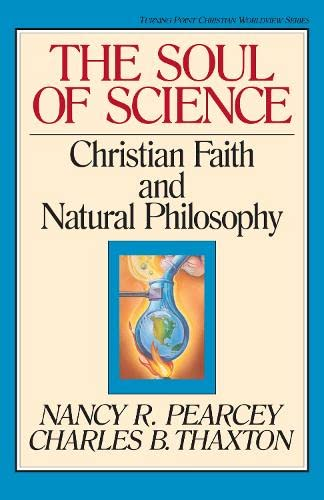 The Soul of Science: Christian Faith and Natural Philosophy