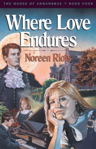 9780891077794: Where Love Endures (House of Annanbrae/Noreen Riols, Bk 4)