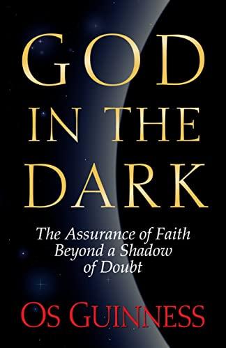 9780891078456: God in the Dark: The Assurance of Faith Beyond a Shadow of Doubt