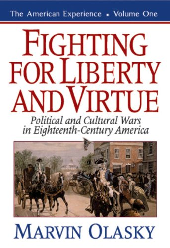 9780891078487: Fighting for Liberty and Virtue: Political and Cultural Wars in Eighteenth-Century America (The American Experience, Book 1)
