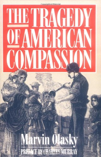 9780891078630: The Tragedy of American Compassion