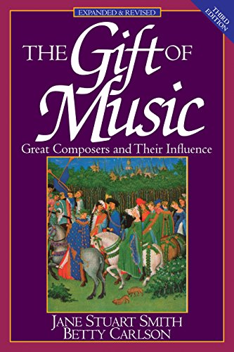 9780891078692: The Gift of Music (Expanded and Revised, 3rd Edition): Great Composers and Their Influence