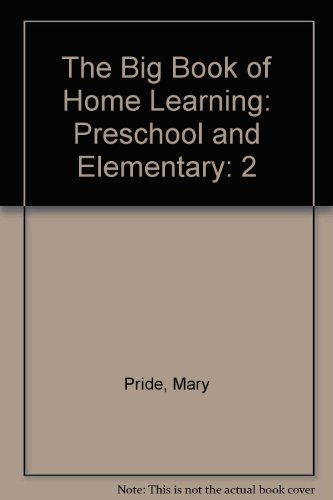 BIG BOOK OF HOME LEARNING (Vol. 2) ---Preschool & Elementary