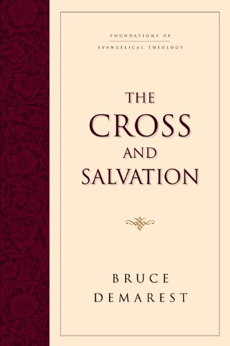 9780891079378: The Cross and Salvation: The Doctrine of Salvation (Foundations of Evangelical Theology)