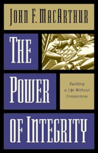 Power of Integrity: MacArthur, John F. , Jr.