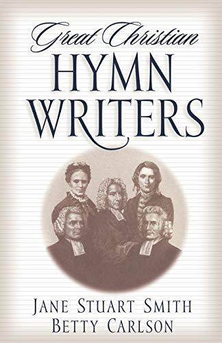 9780891079446: Great Christian Hymn Writers
