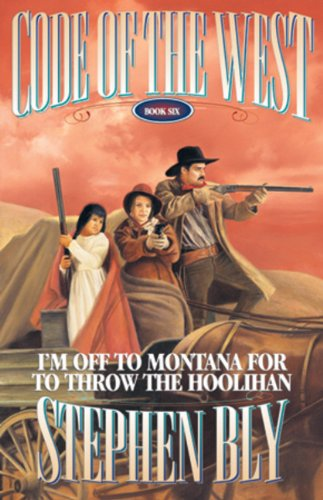 9780891079538: I'm Off to Montana for to Throw the Hoolihan (Code of the West, Book 6)