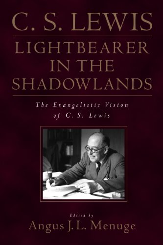 9780891079613: Lightbearer in the Shadowlands: The Evangelistic Vision of C.S. Lewis
