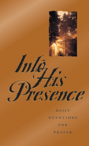 9780891079675: Into His Presence: Daily Devotions for Prayer