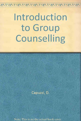 INTRODUCTION TO GROUP COUNSELING: Capuzzi, Dave & Gross, Douglas R.