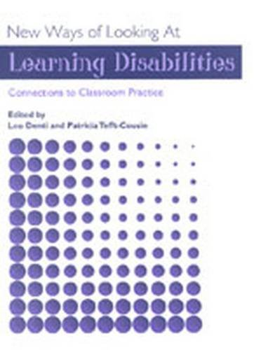 New Ways of Looking at Learning Disabilities: Denti, Lou; Tefft-Cousin,