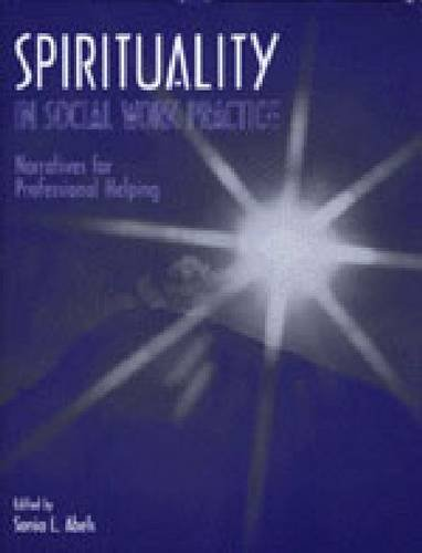 9780891082804: Spirituality in Social Work Practice: Narratives for Professional Helping
