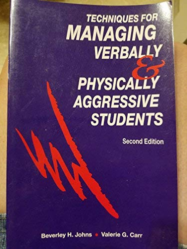 9780891082897: Techniques for Managing Verbally and Physically Aggressive Students
