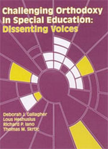 9780891083016: Challenging Orthodoxy in Special Education: Dissenting Voices