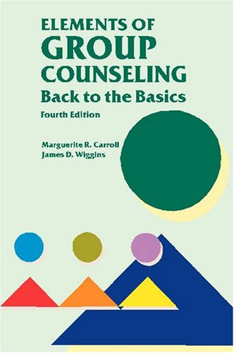 Elements of Group Counseling: Carroll, Kurt L.