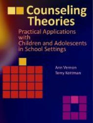Counseling Theories: Practical Applications With Children and Adolescents in School Settings (0891083359) by Vernon, Ann; Kottman, Terry