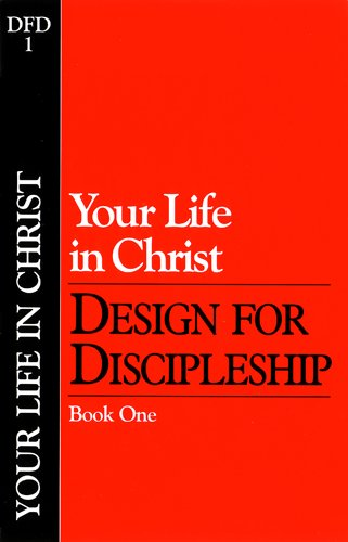 9780891090366: Your Life in Christ (Classic): Book 1 (Design for Discipleship)