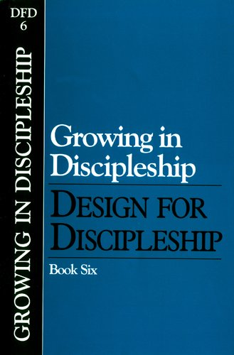 9780891090410: Growing in Discipleship (Classic): Book 6 (Design for Discipleship)