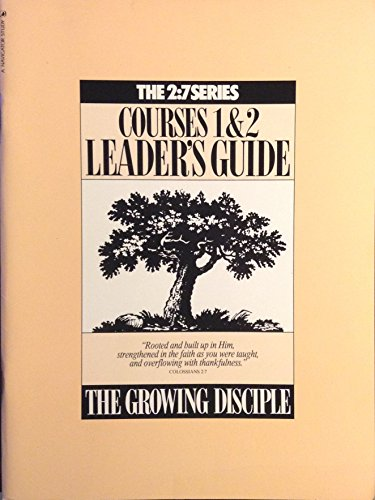 "9780891091714: The 2:7 Series (Courses 1&2 Leadership Guide""The Growing Disciple"")"