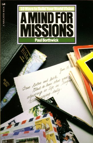 9780891091912: A Mind For Missions: Ten Ways to Build Your World Vision