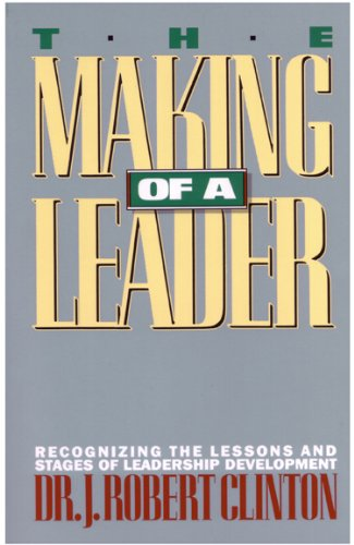 9780891091929: The Making of a Leader: Recognizing the Lessons and Stages of Leadership Development