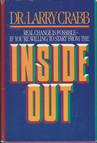 9780891091967: Inside Out: Real Change is Possible If You're Willing to Start From the Inside Out