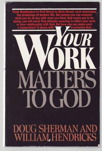 Your work matters to God: Sherman, Doug
