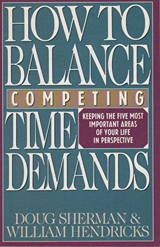 9780891092278: How to Balance Competing Time Demands